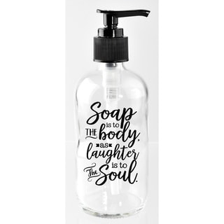 'Soap Is To The body, as Laughter Is To The Soul.' Glass 8-ounce Soap Dispenser