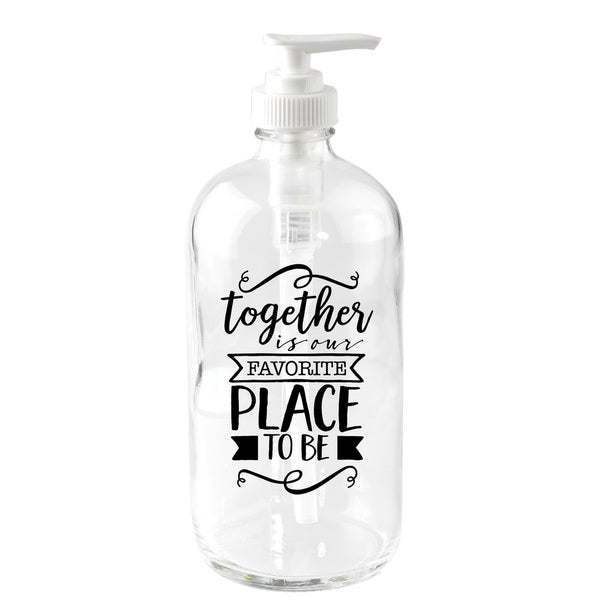 'Together Is Our Favorite' 16-ounce Glass Soap Dispenser