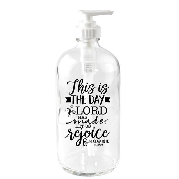 'This Is The Day' 16-ounce Glass Soap Dispenser