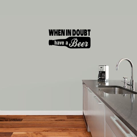 """""""When in Doubt Have a Beer"""" Vinyl Wall Decal (24"""" x 11"""")"""