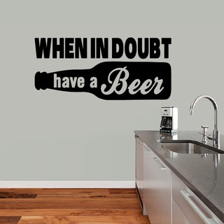 """When in Doubt Have a Beer"" Vinyl Wall Decal (48"" x 22"")"