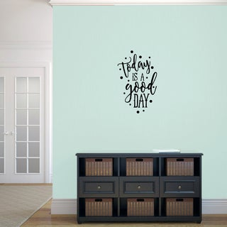 """Today is a Good Day"" Vinyl Wall Decal (15"" x 24"")"