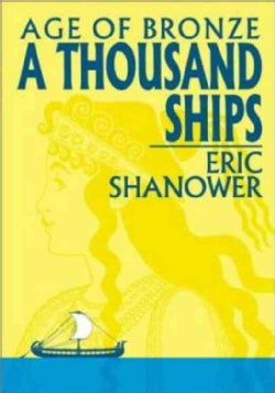 Age of Bronze 1 A Thousand Ships (Paperback)