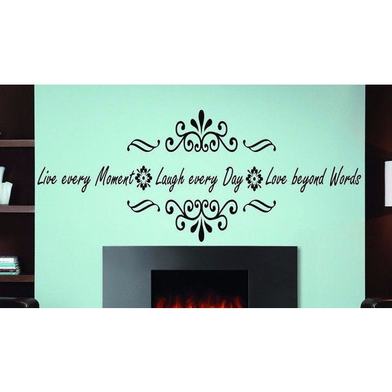 Full Color Vinyl Decal Live Every Moment, Laugh Every Day, Love Beyond Words Wall Sticker Decal size 48x76 - 48 x 76