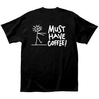 'Must Have Coffee' 100-percent Cotton Coffee Lovers T-shirt