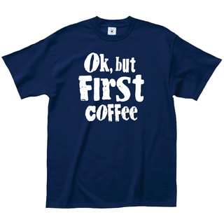 Ok but First Coffee Cotton Coffee Lovers T-shirt