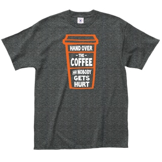 'Hand Over the Coffee and Nobody Gets Hurt' Grey Cotton Coffee Lovers T-shirt