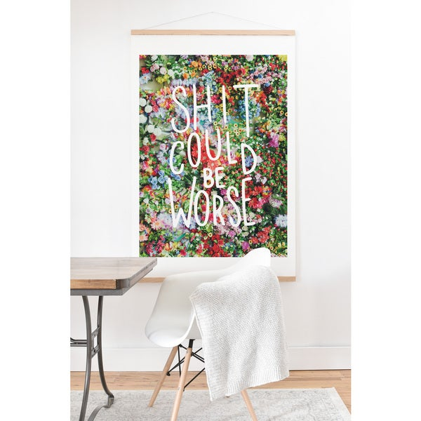 'Sh*t Could Be Worse' Floral Typography Hanging Art Print