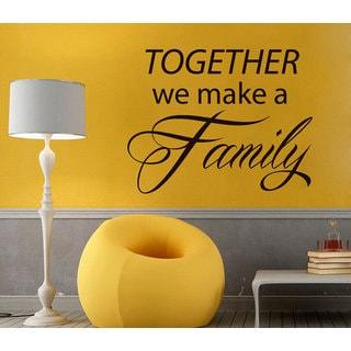 Together We Make A Family Words Vinyl Sticker Interior Design Home Art Mural Decor Sticker Decal size 44x44 Color Black