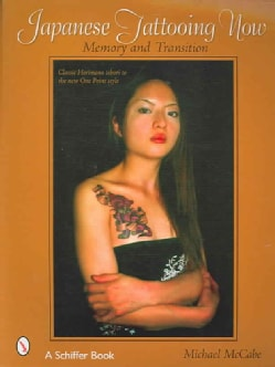 Japanese Tattooing Now!: Memory And Transition, Classic Horimono To The New One Point Style (Paperback)