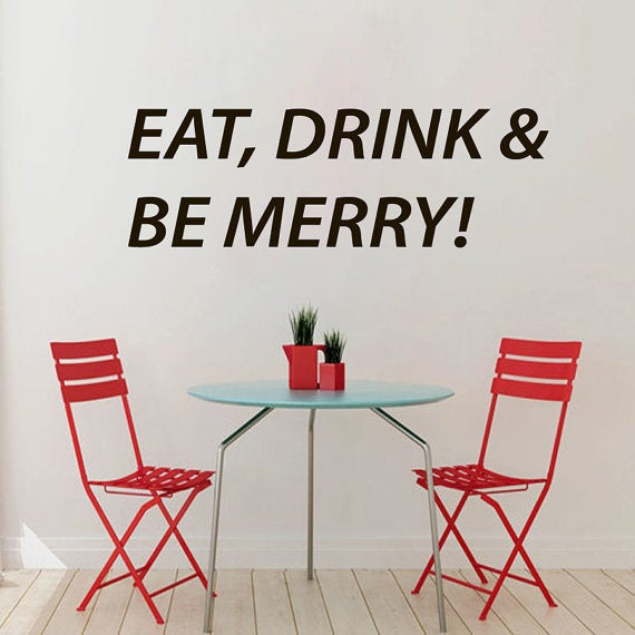 Quotes Eat Drink And Be Merry Interior Vinyl Sticker Home Decor Art Murals Wall