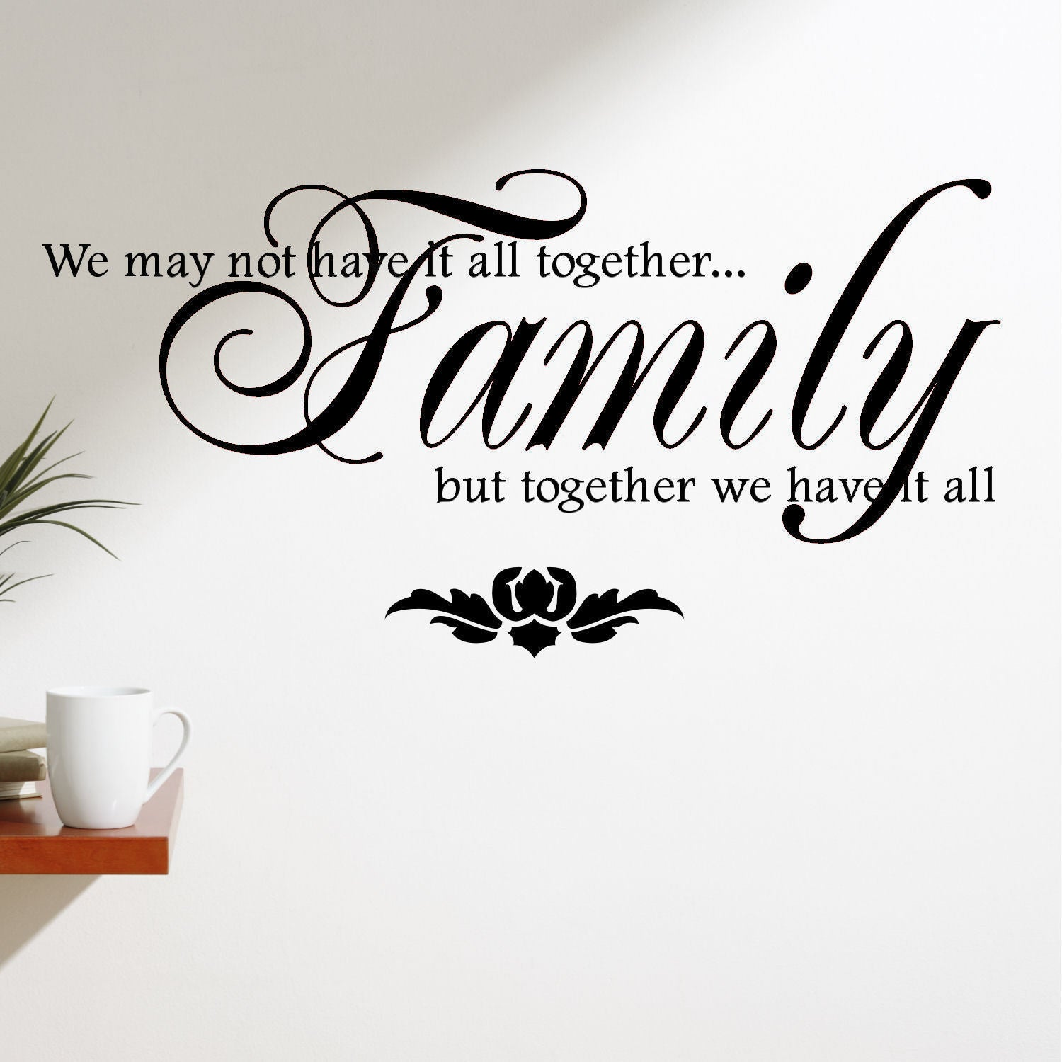 shop family we not have it all together vinyl wall quote
