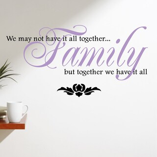 """Family, We May Not Have it All Together"" Vinyl Wall Quote Decal (Option: Purple - Large)"
