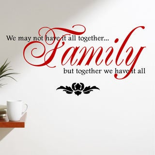"""""""Family, We May Not Have it All Together"""" Vinyl Wall Quote Decal"""