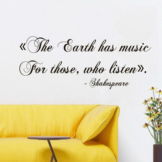 Quote Shakespeare The Earth Has Music For Those Who Listen Vinyl ...