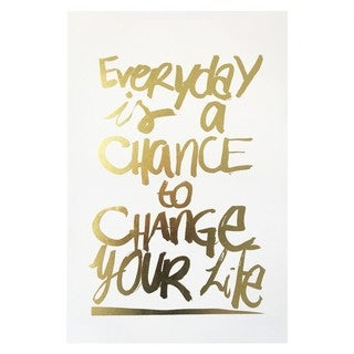 """Everyday is a Chance"" Gold Foil Canvas Art"