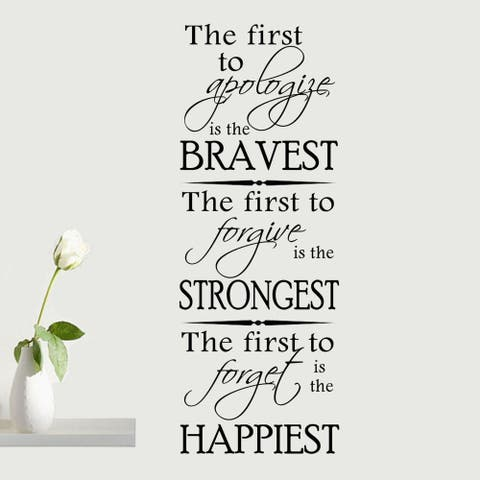 """""""The First to Apologize is the Bravest"""" Vinyl Wall Quote Decal"""