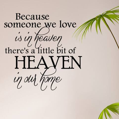 """""""Because Someone We Love is in Heaven"""" Vinyl Wall Quote Decal"""