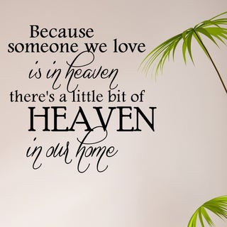 """Because Someone We Love is in Heaven"" Vinyl Wall Quote Decal"