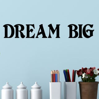 Dream Big Vinyl Wall Quote Decal