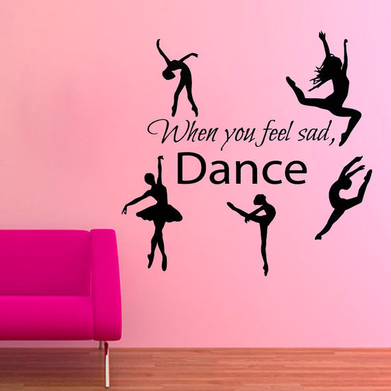 When You Feel Sad Dance Quotes Vinyl Sticker Ballet Studio Home Art Wall Decor Nursery
