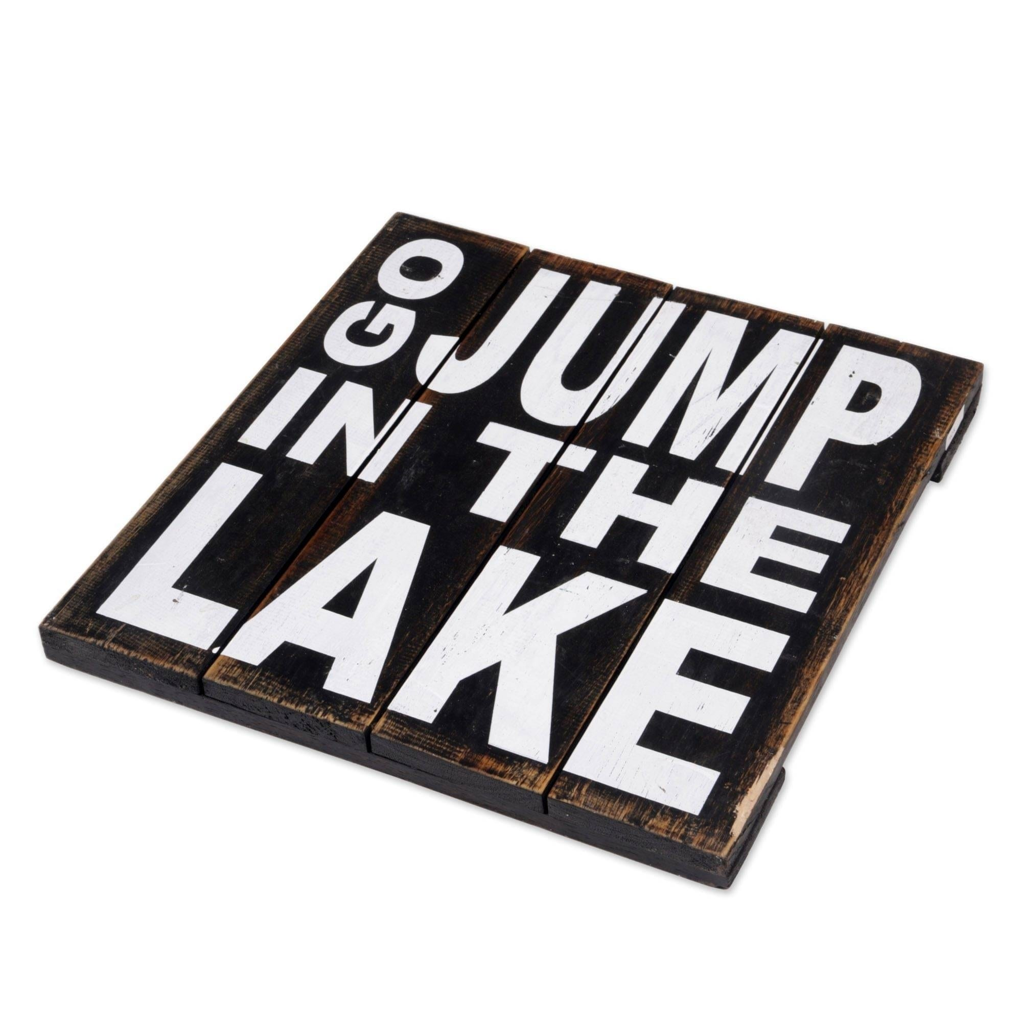 Handmade Go Jump In The Lake Wood Sign Indonesia Black Overstock 14626908