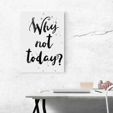 'Why Not Today?' Canvas Wall Art
