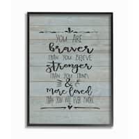 Stupell 'You Are Braver Stronger and More Loved' Framed Giclee Texturized Art