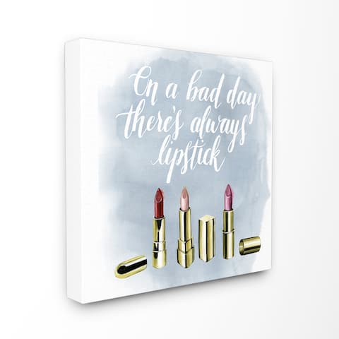 Stupell 'On a Bad Day There's Always Lipstick' Stretched Canvas Wall Art