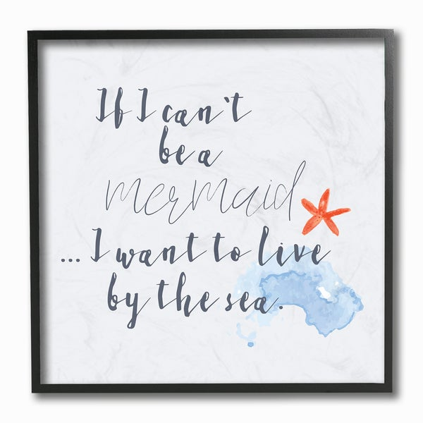 Stupell Mermaid or Live By the Sea Framed Giclee Texturized Wall Art