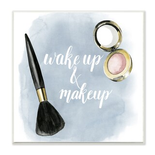 Stupell Blue Watercolor 'Wake Up and Make Up' Wall Plaque Art