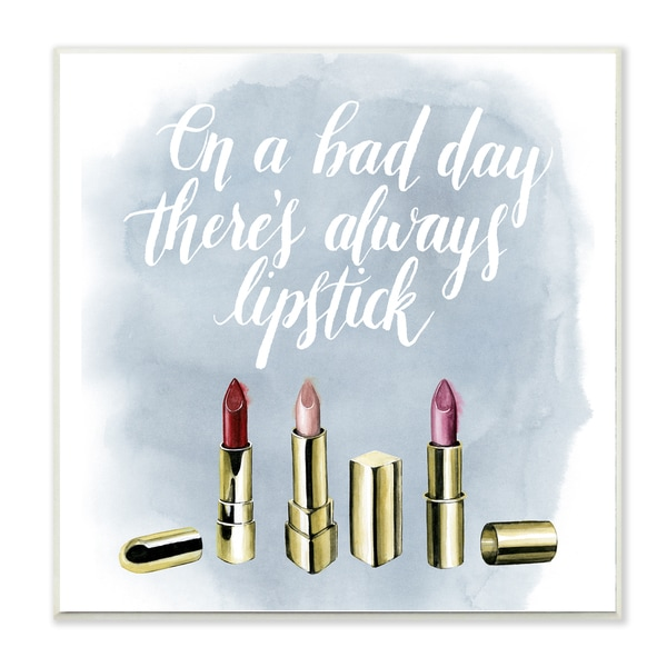 Stupell 'On a Bad Day There's Always Lipstick' Wall Plaque Art