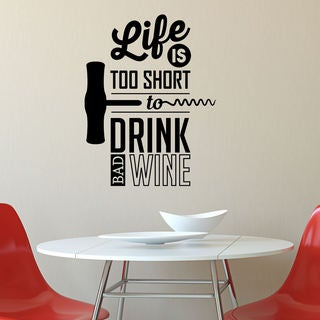 Shop Life Is Too Short To Drink Bad Wine Vinyl Wall Quote