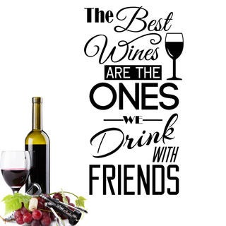 The Best Wines Are the Ones We Share With Friends Vinyl Wall Quote Decal