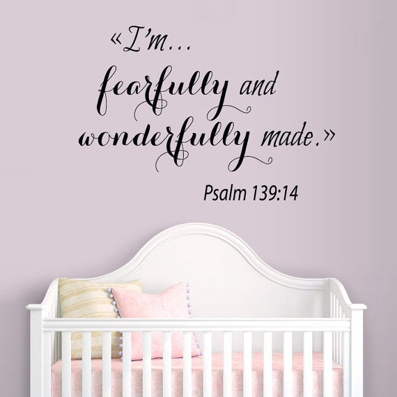Psalm Quote I'm Fearfully And Wonderfully Made Vinyl Sticker Interior Design Nursery Room Sticker Decal size 44x52 Color Black