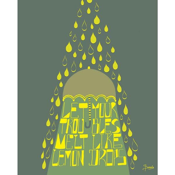 Wheatpaste Let Your Troubles Melt Like Lemon Drops Stretched Canvas Wall Art