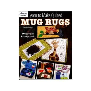 Annie's Learn To Make Quilted Mug Rugs Bk