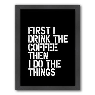 Brett Wilson 'First I Drink the Coffee' Framed Print