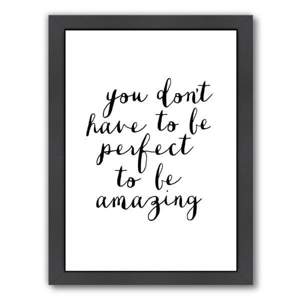 Brett Wilson Design 'You Don't Have to Be Perfect to Be Amazing' Print