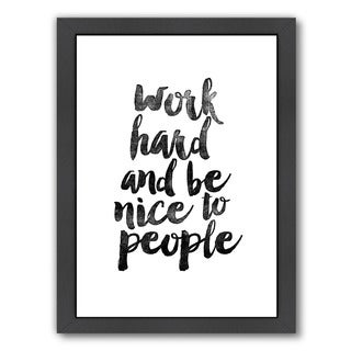 Brett Wilson Design 'Work Hard and Be Nice to People' Framed Print Art