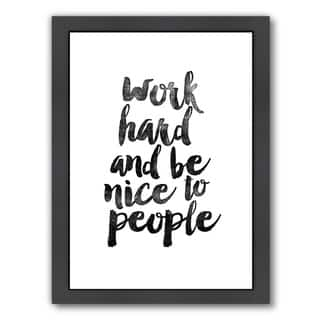 Americanflat 'Work Hard and Be Nice to People' Framed Wall Art - Black/White