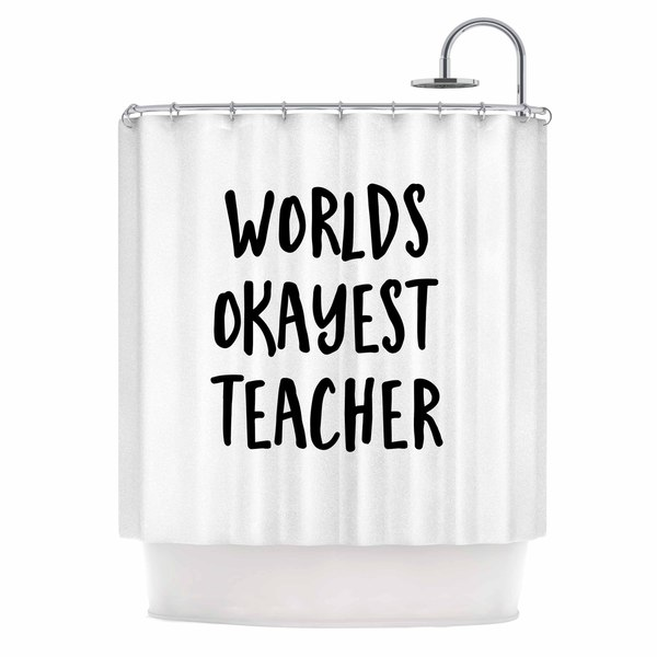 KESS InHouse Kristi Jackson Worlds Okayest Teacher Black Typography Shower Curtain (69x70)