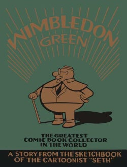 Wimbledon Green: The Greatest Comic Book Collector In The World (Hardcover)