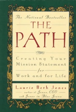The Path: Creating Your Mission Statement for Work and for Life (Paperback)