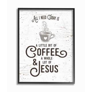 All I Need Today is Coffee and Jesus Framed Giclee Texturized Art