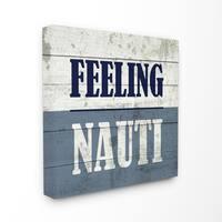 Feeling Nauti Beach Humor Stretched Canvas Wall Art