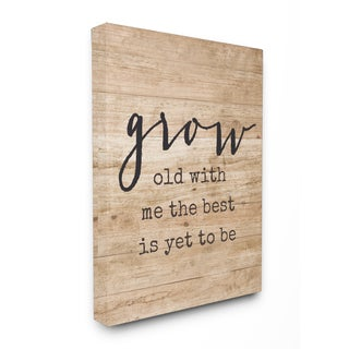 Grow Old With Me Distressed Wood  Stretched Canvas Wall Art