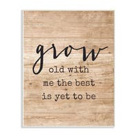 Grow Old With Me Distressed Wood  Wall Plaque Art