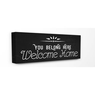 Stupell 'You Belong Here Welcome Home' Stretched Canvas Wall Art
