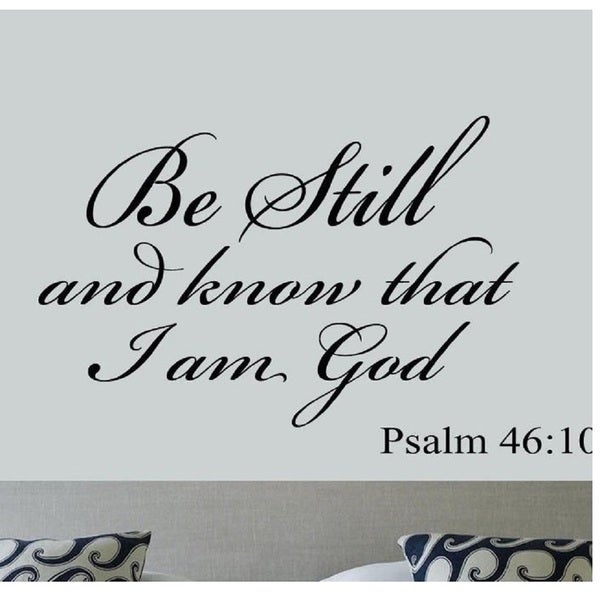 Shop Be Still and Know that I am God Psalm 46:10 Vinyl Wall Art ...